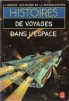 Histoires De Voyages Dans L'espace - Gérard Klein, A.E. van Vogt, Thomas M. Disch, Frank M. Robinson, Theodore R. Cogswell, Theodore L. Thomas