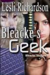 Bleacke's Geek (Bleacke Shifters) (Volume 1) - Lesli Richardson