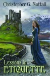 Lessons in Etiquette (Schooled in Magic Book 2) - Christopher Nuttall
