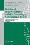 Distributed, High-Performance and Grid Computing in Computational Biology: International Workshop, Gccb 2006, International Workshop, Gccb 2006, Eilat, Israel, January 21, 2007, Proceedings - Werner Dubitzky, Peter Sloot, Michael Schroeder, Assaf Schuster