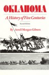 Oklahoma: A History of Five Centuries - Arrell Morgan Gibson