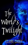 The World's Twilight: A Norse Saga (The Aesir Trilogy Book 1) - Claire Casey