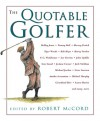 The Quotable Golfer - Robert McCord
