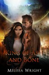 King of Ash and Bone (Shattered Realms Book 1) - Melissa Wright