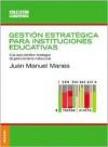Gestion Estrategica Para Instituciones (Spanish Edition) - Juan Manuel Manes