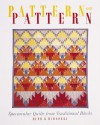 Pattern on Pattern: Spectacular Quilts from Traditional Blocks - Ruth B. McDowell
