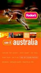 Fodor's See It Australia, 1st Edition (Fodor's See It) - Judith Bamber, Tony Chapman