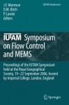 IUTAM Symposium on Flow Control and MEMS: Proceedings of the IUTAM Symposium held at the Royal Geographical Society, 19-22 September 2006, hosted by ... College, London, England (IUTAM Bookseries) - Jonathan F. Morrison, D. M. Birch, P. Lavoie