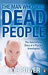 The Man Who Sees Dead People - Joe Power