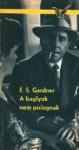 A baglyok nem pislognak [Albatrosz könyvek] - A.A. Fair, Erle Stanley Gardner, Eszter Gál