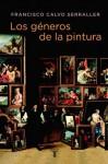 Los géneros de la pintura - Francisco Calvo Serraller