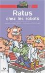 Ratus Chez Les Robots: Une Histoire - Jean Guion