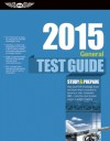 """General Test Guide 2015: The """"Fast-Track"""" to Study for and Pass the Aviation Maintenance Technician Knowledge Exam - ASA Test Prep Board"""