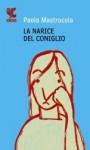 La narice del coniglio - Paola Mastrocola