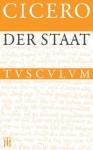 Der Staat / de Re Publica: Lateinisch - Deutsch - Cicero, Rainer Nickel