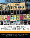 A Fan's Guide to a Musical: The Lion King - Anthony Holden