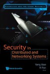 Security in Distributed and Networking Systems - Yang Xiao, Yi Pan