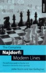 The Complete Najdorf: Modern Lines: The Definitive Guide to Fischer and Kasparov's Favorite Chess Opening - John Nunn, Joe Gallagher