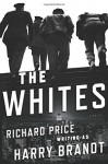 The Whites: A Novel - Richard Price, Harry Brandt