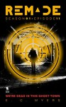 We're Dead in this Ghost Town (ReMade Book 11) - E. C. Myers, Andrea Phillips, Carrie Harris, Gwenda Bond, Matthew Cody, Kiersten White