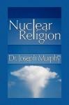 Nuclear Religion - Joseph Murphy