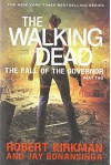 The Walking Dead: The Fall of the Governor: Part Two - Robert Kirkman, Jay Bonansinga