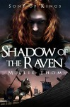 Shadow of the Raven (Sons of Kings Book 1) - Millie Thom