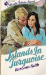 Islands In Turquoise (Silhouette Intimate Moments, No 124) - Barbara Faith