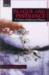 Plague and Pestilence: A History of Infectious Disease - Linda Jacobs Altman