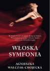 Włoska symfonia - Agnieszka Walczak-Chojecka