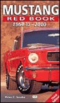 Mustang Red Book 1964 to 2000 (Motorbooks International Red Book Series) - Peter C. Sessler