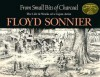 From Small Bits of Charcoal: The Life & Works of a Cajun Artist - Floyd Sonnier, Trent Angers