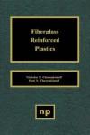 Fiberglass Reinforced Plastics: Manufacturing Techniques and Applications - Liesl K. Massey, Nicholas P. Cheremisinoff, Paul N Cheremisinoff