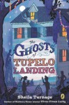 The Ghosts of Tupelo Landing (Mo & Dale Mystery) - Sheila Turnage