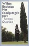 Het Doodgezegde Park - Willem Brakman