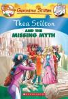 Thea Stilton #20: Thea Stilton and the Missing Myth - Thea Stilton