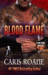 Blood Flame (The Flame Series) (Volume 1) by Caris Roane (2015-11-18) - Caris Roane