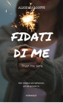 Fidati di me (Trust me serie vol 01) - Alice Marcotti
