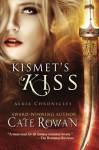Kismet's Kiss: A Fantasy Romance (Alaia Chronicles) by Cate Rowan (2014-06-08) - Cate Rowan