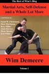 Martial Arts, Self-Defense and a Whole Lot More: The Best of Wim's Blog, Volume 1 - Wim Demeere, Loren W. Christensen, Rory Miller