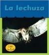 LA Lechuza / Barn Owls (Heinemann Lee Y Aprende/Heinemann Read and Learn (Spanish)) - Patricia Whitehouse, Patricia Cano