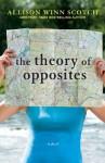 The Theory of Opposites Paperback November 12, 2013 - Allison Winn Scotch