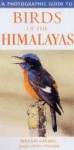 A Photographic Guide To Birds Of The Himalayas - Bikram Grewal