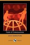 Facts of Consciousness (Dodo Press) - Johann Gottlieb Fichte