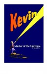 Kevin - Master of the Universe (Kevin Series) - David Ayre