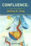 Confluence: The Selected Papers of Jeffrey K. Zeig - Jeffrey K. Zeig
