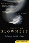 In Praise of Slowness: Challenging the Cult of Speed - Carl Honoré
