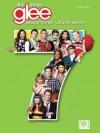 Glee: The Music - Season Three, Volume 7 - Hal Leonard Publishing Company