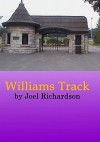 Williams Track - Joel Richardson, William E. Soares Jr.
