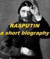 Rasputin - A Short Biography - Paul Vinogradoff